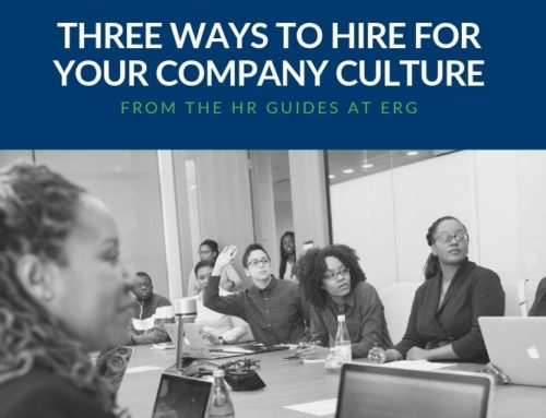 Three Ways to Hire for Your Culture